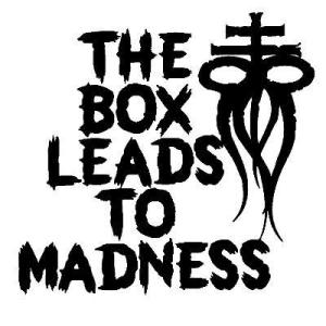 The Box Leads To Madness