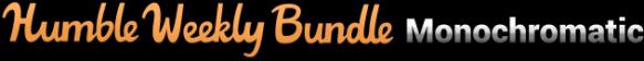 Humble Weekly Bundle Monochromatic